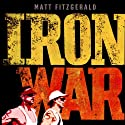 Iron War: Dave Scott, Mark Allen, and the Greatest Race Ever Run Hörbuch von Matt Fitzgerald Gesprochen von: Seth Michael Donsky
