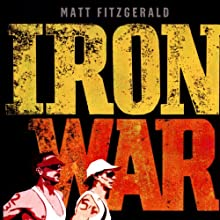 Iron War: Dave Scott, Mark Allen, and the Greatest Race Ever Run Audiobook by Matt Fitzgerald Narrated by Seth Michael Donsky