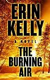 Erin Kelly The Burning Air (Basic)