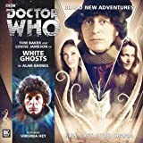 Alan Barnes White Ghosts (Doctor Who: The Fourth Doctor Adventures)