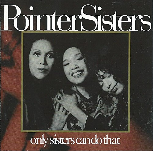 The Pointer Sisters - only sisters can do that - Zortam Music