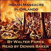 Indian Massacre in Orlando | [Walter Parks]