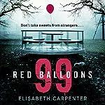 99 Red Balloons | Elisabeth Carpenter