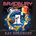 Bradbury 13 (Dramatized) Radio/TV Program by Ray Bradbury Narrated by Bryce Chamberlain, Coleman Creel, Tim Eisenberg, Paul Frees, Ruth Hale, Max Golightly, Rachael Jacobs, Mike McDonough, Lynn McKinlay, Bruce Newbold