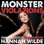 Monster Violations: Three Beastly Gangbangs | Hannah Wilde