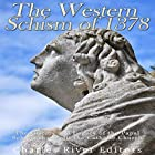 The Western Schism of 1378: The History and Legacy of the Papal Schism That Split the Catholic Church Hörbuch von  Charles River Editors Gesprochen von: Bill Hare