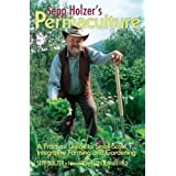 Sepp Holzer's Permaculture: A Practical Guide to Small-Scale, Integrative Farming and Gardeningby Sepp Holzer