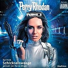 Schicksalswaage (Perry Rhodan NEO 139) Hörbuch von Kai Hirdt Gesprochen von: Hanno Dinger