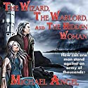 The Wizard, The Warlord, and The Hidden Woman (       UNABRIDGED) by Michael Angel Narrated by Alexander Edward Trefethen
