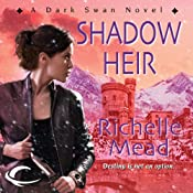 Shadow Heir: Dark Swan, Book 4 | [Richelle Mead]