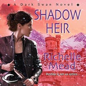 Shadow Heir: Dark Swan, Book 4 | [Richelle Mead]
