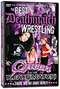 The Best of Deathmatch Wrestling, Vol. 4: Queens of the Deathmatch