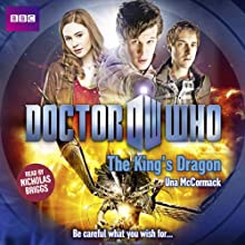 Doctor Who: The King's Dragon Audiobook by Una McCormack Narrated by Nicholas Briggs
