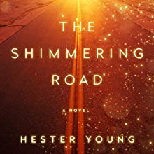 The Shimmering Road Audiobook by Hester Young Narrated by January LaVoy