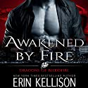 Awakened by Fire Audiobook by Erin Kellison Narrated by Fleet Cooper