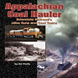 Appalachian Coal Hauler: The Interstate Railroads Mine Runs and Coal Trains