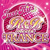 R&B meets TRANCE -JUST HITS-