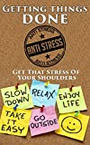img - for Getting things done: Get That Stress Of Your Shoulders, Feel Better, Enjoy Life book / textbook / text book