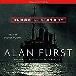 Blood of Victory | Alan Furst