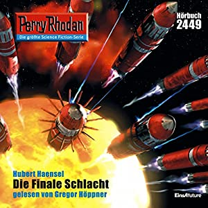 Die finale Schlacht (Perry Rhodan 2449) Hörbuch
