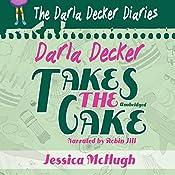 Darla Decker Takes the Cake: Darla Decker Diaries, Book 2 | Jessica McHugh