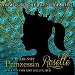 Prinzessin Rosette (Französische Feenmärchen)   Marie Catherine D'Aulnoy