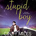 Stupid Boy: Stupid in Love, Book 2 (       UNABRIDGED) by Cindy Miles Narrated by Elizabeth Evans, Vikas Adam