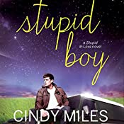 Stupid Boy: Stupid in Love, Book 2 | Cindy Miles