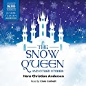 The Snow Queen and Other Stories Audiobook by Hans Christian Andersen Narrated by Clare Corbett
