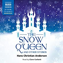 The Snow Queen and Other Stories (       UNABRIDGED) by Hans Christian Andersen Narrated by Clare Corbett