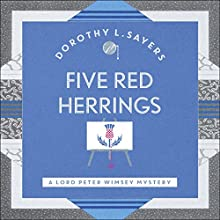 Five Red Herrings: Lord Peter Wimsey, Book 7 | Livre audio Auteur(s) : Dorothy L. Sayers Narrateur(s) : Jane McDowell