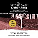 The Michigan Murders: The True Story of the Ypsilanti Ripper's Reign of Terror Audiobook by Edward Keyes Narrated by Pete Cross