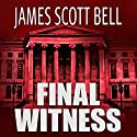 Final Witness Audiobook by James Scott Bell Narrated by Eva Kaminsky