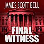 Final Witness | James Scott Bell