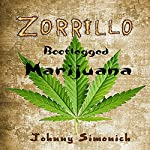 Zorrillo: Bootlegged Marijuana   Johnny Simonich