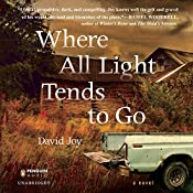 Where All Light Tends to Go | [David Joy]