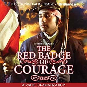 Stephen Crane's The Red Badge of Courage: A Radio Dramatization | [Stephen Crane]