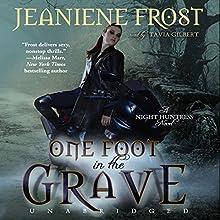 One Foot in the Grave: Night Huntress, Book 2 | Livre audio Auteur(s) : Jeaniene Frost Narrateur(s) : Tavia Gilbert