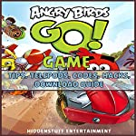 Angry Birds Go Game: Tips, Telepods, Codes, Hacks, Download Guide |  HiddenStuff Entertainment