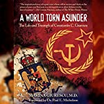 A World Torn Asunder: The Life and Triumph of Constantin C. Giurescu | Marina Giurescu, MD