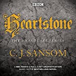 Shardlake: Heartstone: BBC Radio 4 full-cast dramatisation | C J Sansom
