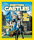 img - for National Geographic Kids Everything Castles: Capture These Facts, Photos, and Fun to Be King of the Castle! book / textbook / text book
