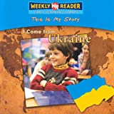 I Come from Ukraineby Valerie J. Weber