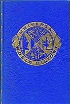 Universal World History Volume 6, The…