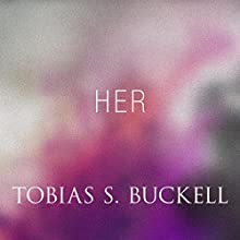 Her (       UNABRIDGED) by Tobias Buckell Narrated by Jonathan Davis