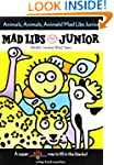Animals, Animals, Animals! Mad Libs J...