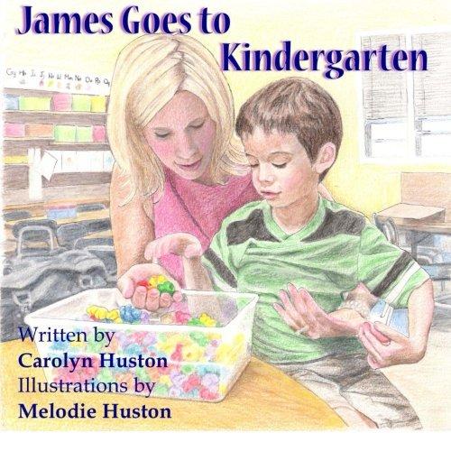 James Goes to Kindergarten (James' autism series)