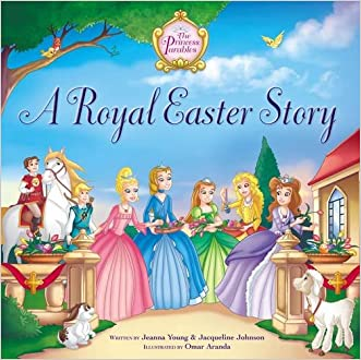 A Royal Easter Story (The Princess Parables)