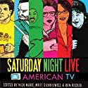 Saturday Night Live and American TV (       UNABRIDGED) by Ron Becker, Nick Marx, Matt Sienkiewicz Narrated by Jim Tedder