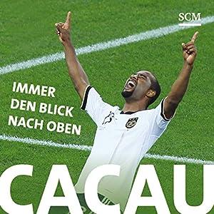 Cacau: Immer den Blick nach oben Hörbuch von Elisabeth Schlammerl Gesprochen von: Dominik Freiberger